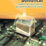 Instalaciones Domóticas, cuaderno de buenas práticas para promotores y constructores